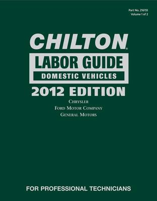 Chilton 2012 Labor Guide: Domestic & Imported Vehicles (Hardback)