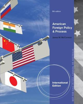 American Foreign Policy and Process, International Edition (Paperback)