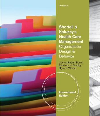 Shortell and Kaluzny's Health Care Management: Organization Design and Behavior, International Edition (Paperback)