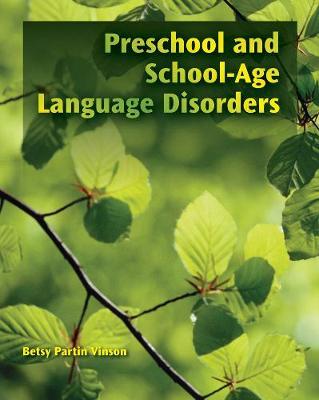 Preschool and School-Age Language Disorders (Paperback)