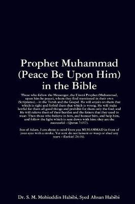 Prophet Muhammad (Peace Be Upon Him) in the Bible (Paperback)