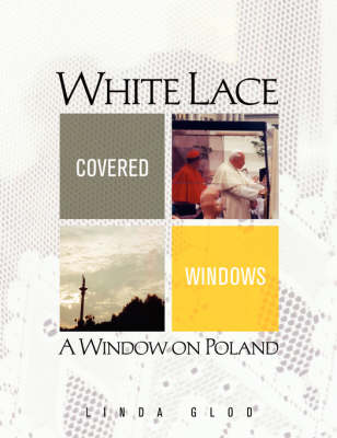 White Lace Covered Windows: A Window on Poland (Paperback)