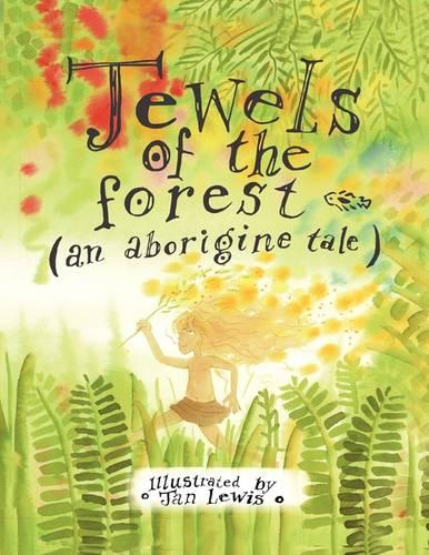 Jewels of the Forest (an Aborigine Tale) (Paperback)