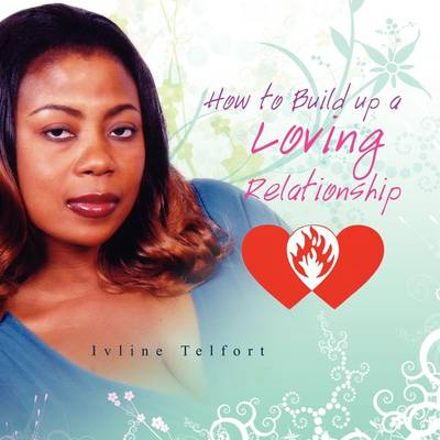 How to Build Up a Loving Relationship (Paperback)