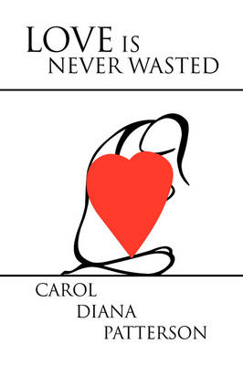 Love Is Never Wasted (Paperback)
