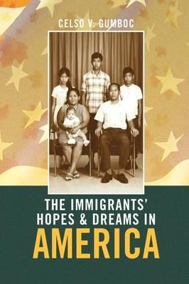 The Immigrants' Hopes & Dreams in America (Hardback)