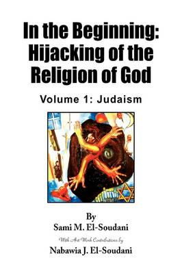 In the Beginning: Hijacking of the Religion of God (Hardback)