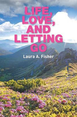 Life, Love, and Letting Go (Paperback)