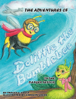 The Adventures of Dolittle the Bumblebee in the Danger Sensor (Paperback)