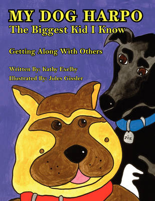 My Dog Harpo the Biggest Kid I Know (Paperback)