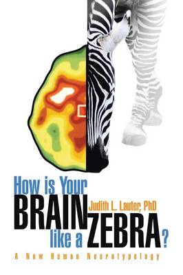 How Is Your Brain Like a Zebra? (Paperback)