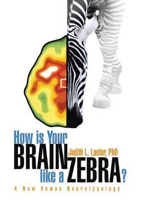 How Is Your Brain Like a Zebra? (Hardback)