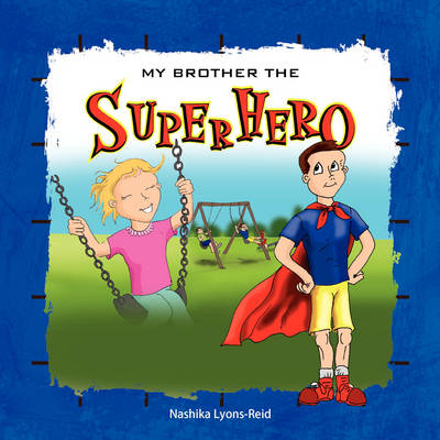 My Brother the Superhero (Paperback)