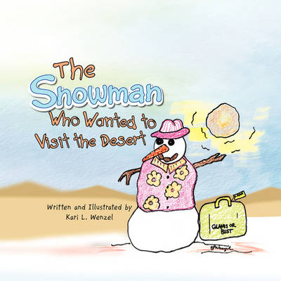 The Snowman Who Wanted to Visit the Desert (Paperback)