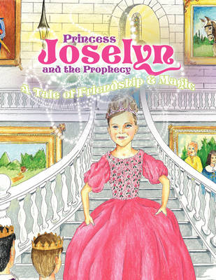 Princess Joselyn and the Prophecy (Paperback)