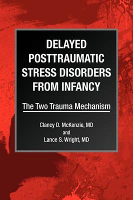 Delayed Posttraumatic Stress Disorders from Infancy (Hardback)