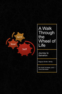 A Walk Through the Wheel of Life (Paperback)