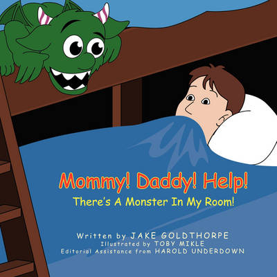 Mommy! Daddy! Help! There's a Monster in My Room! (Paperback)
