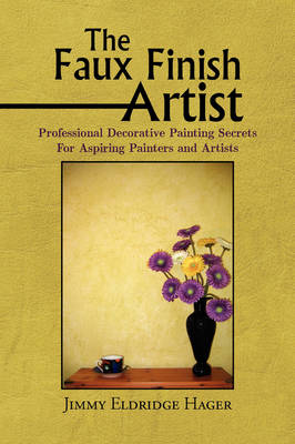 The Faux Finish Artist (Paperback)
