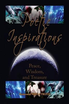 Poetic Inspirations: Peace, Wisdom, and Treasure (Paperback)