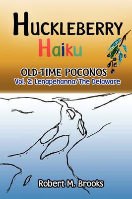 Huckleberry Haiku Old-Time Poconos (Paperback)