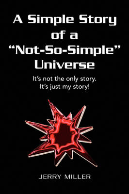 A Simple Story of a Not-So-Simple Universe (Paperback)