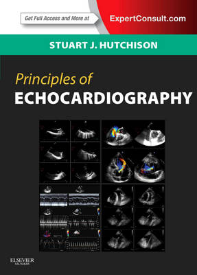 Principles of Echocardiography and Intracardiac Echocardiography: Expert Consult - Online and Print - Principles of Cardiovascular Imaging (Hardback)