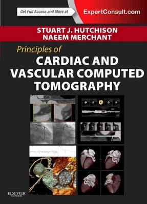 Principles of Cardiac and Vascular Computed Tomography - Principles of Cardiovascular Imaging (Paperback)