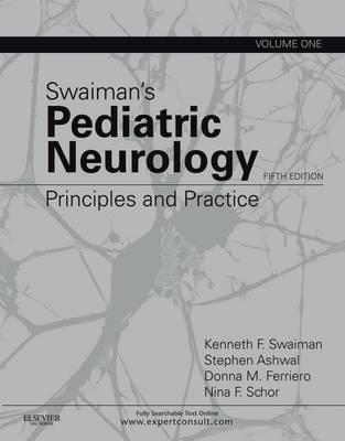 Swaiman's Pediatric Neurology: Principles and Practice, 2-Volume Set (Hardback)
