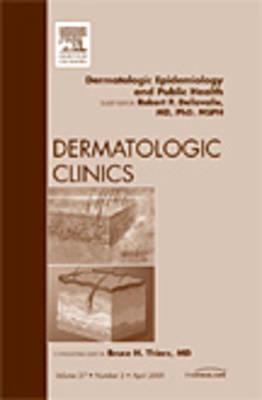 Dermatologic Epidemiology and Public Health, An Issue of Dermatologic Clinics - The Clinics: Dermatology v. 27-2 (Hardback)