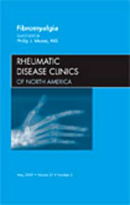 Fibromyalgia, An Issue of Rheumatic Disease Clinics - The Clinics: Internal Medicine 35-2 (Hardback)