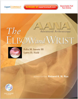 The Wrist and Elbow - AANA Advanced Arthroscopy