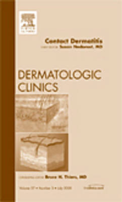 Contact Dermatitis, An Issue of Dermatologic Clinics - The Clinics: Dermatology 27-3 (Hardback)