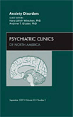 Anxiety Disorders, An Issue of Psychiatric Clinics - The Clinics: Internal Medicine 32-3 (Hardback)