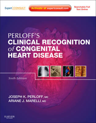 Perloff's Clinical Recognition of Congenital Heart Disease: Expert Consult - Online and Print (Hardback)