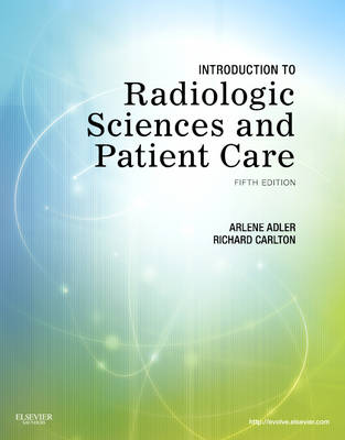 Introduction to Radiologic Sciences and Patient Care (Paperback)