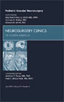Pediatric Vascular Neurosurgery, An Issue of Neurosurgery Clinics - The Clinics: Surgery 21-3 (Hardback)