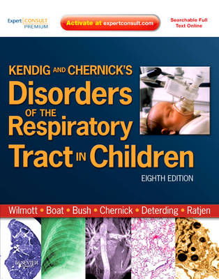 Kendig and Chernick's Disorders of the Respiratory Tract in Children (Hardback)