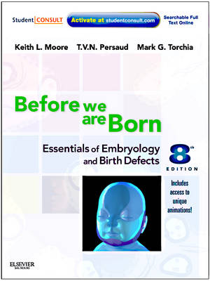 Before We are Born: WITH Student Consult Online Access: Essentials of Embryology and Birth Defects (Paperback)