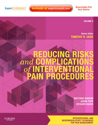 Reducing Risks and Complications of Interventional Pain Procedures: Reducing Risks and Complications of Interventional Pain Procedures A Volume in the Interventional and Neuromodulatory Techniques for Pain Management Series Volume 5 - Interventional and Neuromodulatory Techniques in Pain Management (Hardback)