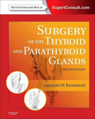Surgery of the Thyroid and Parathyroid Glands: Expert Consult Premium Edition - Enhanced Online Features and Print (Hardback)