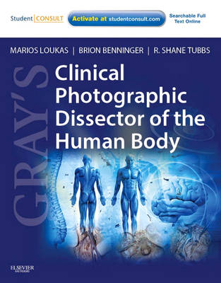 Gray's Clinical Photographic Dissector of the Human Body: with STUDENT CONSULT Online Access - Gray's Anatomy (Paperback)