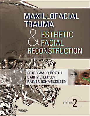 Maxillofacial Trauma and Esthetic Facial Reconstruction (Hardback)