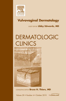 Vulvovaginal Dermatology, An Issue of Dermatologic Clinics - The Clinics: Dermatology 28-4 (Hardback)
