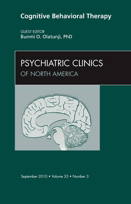 Cognitive Behavioral Therapy, An Issue of Psychiatric Clinics - The Clinics: Internal Medicine 33-3 (Hardback)