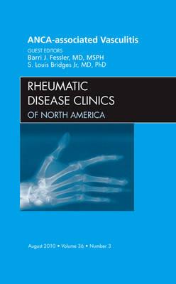 ANCA-Associated Vasculitis, An Issue of Rheumatic Disease Clinics - The Clinics: Internal Medicine 36-3 (Hardback)