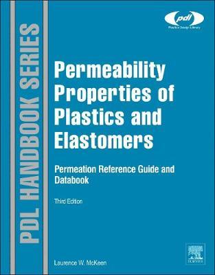 Permeability Properties of Plastics and Elastomers - Plastics Design Library (Hardback)