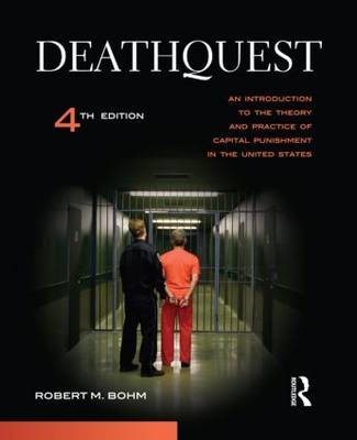 DeathQuest: An Introduction to the Theory and Practice of Capital Punishment in the United States (Paperback)