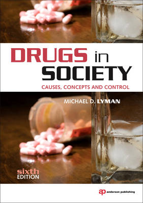 Drugs in Society: Causes, Concepts and Control (Paperback)