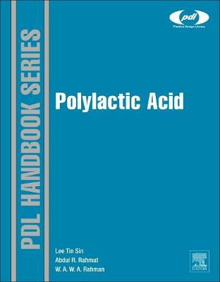 Polylactic Acid: PLA Biopolymer Technology and Applications - Plastics Design Library (Hardback)